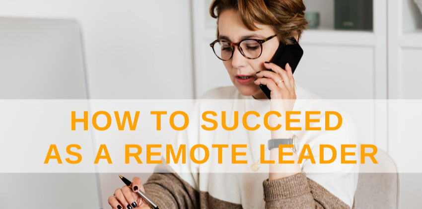 How to succeed as a remote leader
